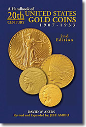 A Handbook of 20th-Century U.S. Gold Coins: 1907-1933