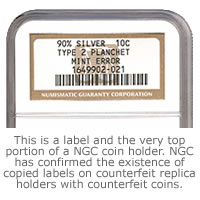 The Numismatic Guaranty Corporation (NGC) has confirmed the existence of counterfeit replica holders.