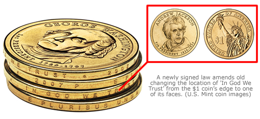 A newly signed law amends old changing the location of 'In God We Trust' from the $1 coin's edge to one its faces. (U.S. Mint images)