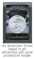 An American Silver Eagle in an attractive gift-style protective graduation holder
