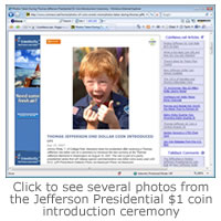 Click to see several photos from the Jefferson Presidential $1 coin introduction ceremony