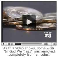 "As this video shows, some wish ""In God We Trust"" was removed completely from all coins, like the Presidential Dollars."