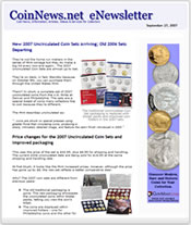 Sign up for the CoinNews.net eNewsletter. It's free and simply requires your e-mail address for subscription.