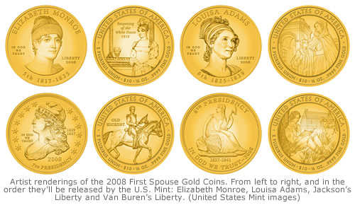 Artist renderings of the 2008 First Spouse Gold Coins. From left to right, and in the order they'll be released by the U.S. Mint: Elizabeth Monroe, Louisa Adams, Jackson's Liberty and Van Buren's Liberty. (United States Mint images)