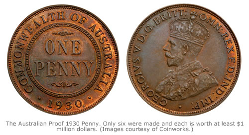The Australian Proof 1930 Penny. Only six were made and each is worth at least $1 million dollars. (Images courtesy of Coinworks.)