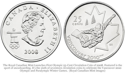 The Royal Canadian Mint Launches First Olympic 25-Cent Circulation Coin of 2008 featuring the sport of snowboarding.