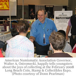 American Numismatic Association Governor, Walter A. Ostromecki, happily tells youngsters about the joys of collecting at the February 2008 Long Beach Coin, Stamp & Collectibles Expo. Photo credit: Donn Pearlman