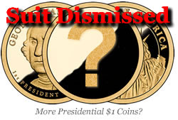 Question in Presidential $1 Coin, Suit Dismissed