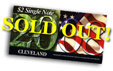 2008 Cleveland First Day $2 Single Notes, sold out