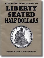 Book Cover: The Complete Guide to Liberty Seated Half Dollars