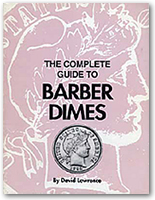 The Complete Guide to Barber Dimes