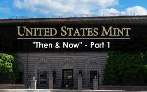 US Mint 'Then & Now' Series, Part 1 Released