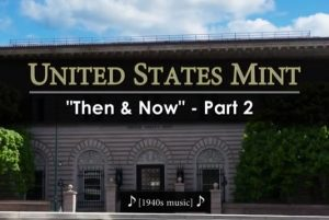 US Mint Then and Now Part 2