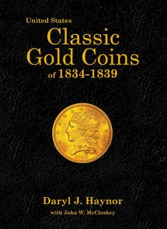 Cover of Book: United States Classic Gold Coins of 1834-1839